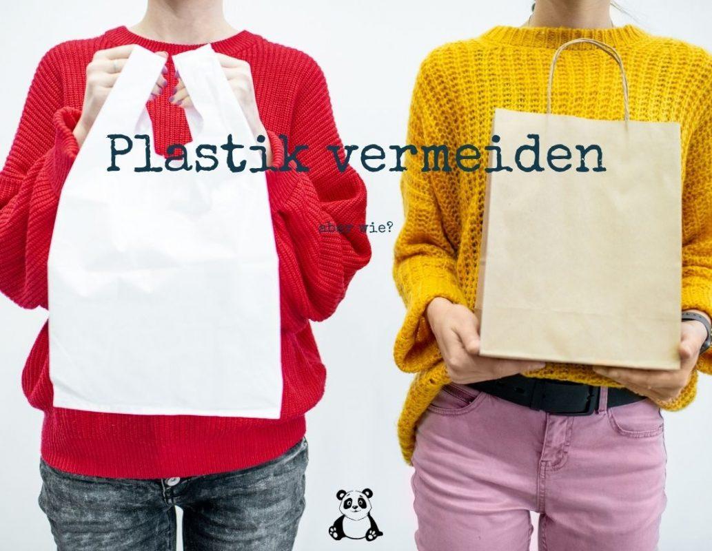 Plastikmüll vermeiden, aber wie
