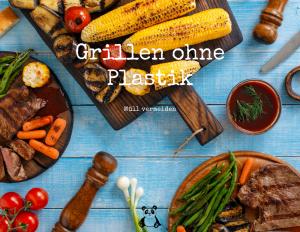 Grillen ohne Plastik - Müll vermeiden