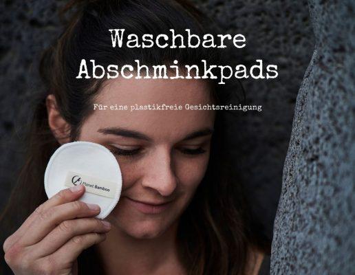 Waschbare Abschminkpads für eine plastikfreie Gesichtsreinigung